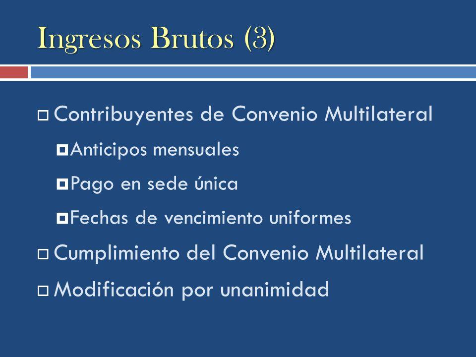 Ingresos Brutos (3) Contribuyentes de Convenio Multilateral