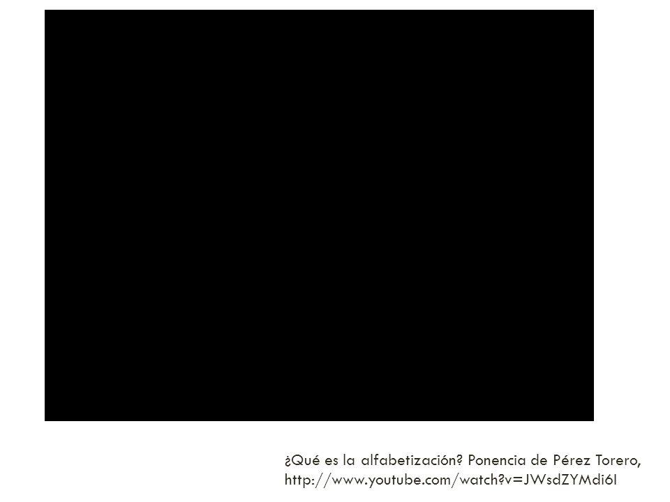 ¿Qué es la alfabetización Ponencia de Pérez Torero,
