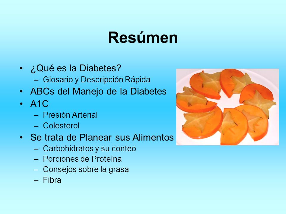 Resúmen ¿Qué es la Diabetes ABCs del Manejo de la Diabetes A1C