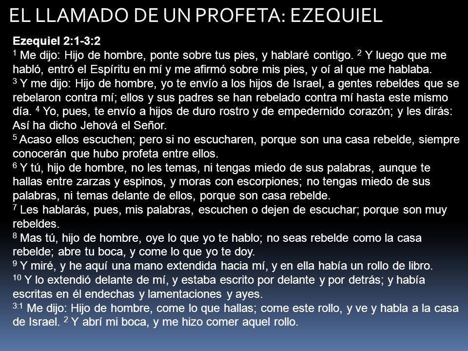 EL LLAMADO DE UN PROFETA: EZEQUIEL