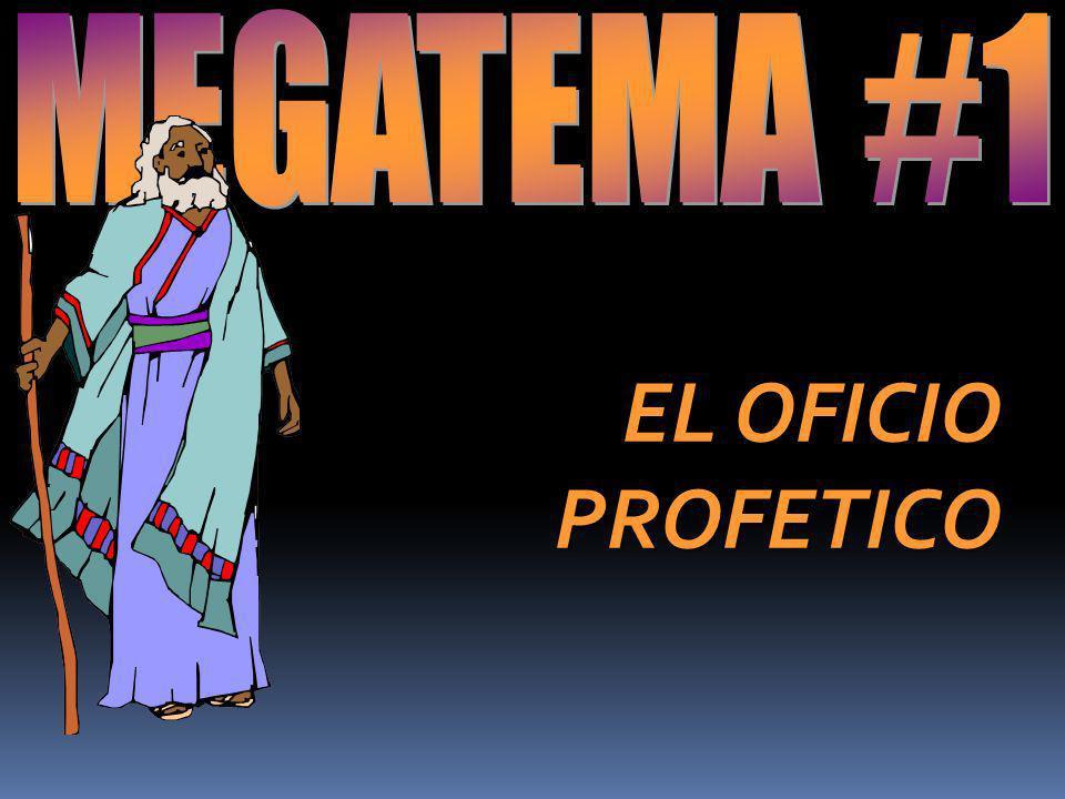 MEGATEMA #1 EL OFICIO PROFETICO
