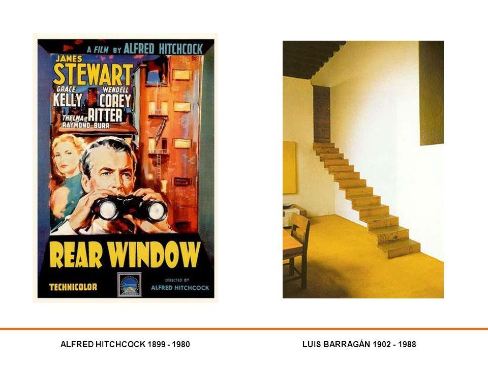 ALFRED HITCHCOCK 1899 - 1980 LUIS BARRAGÁN 1902 - 1988