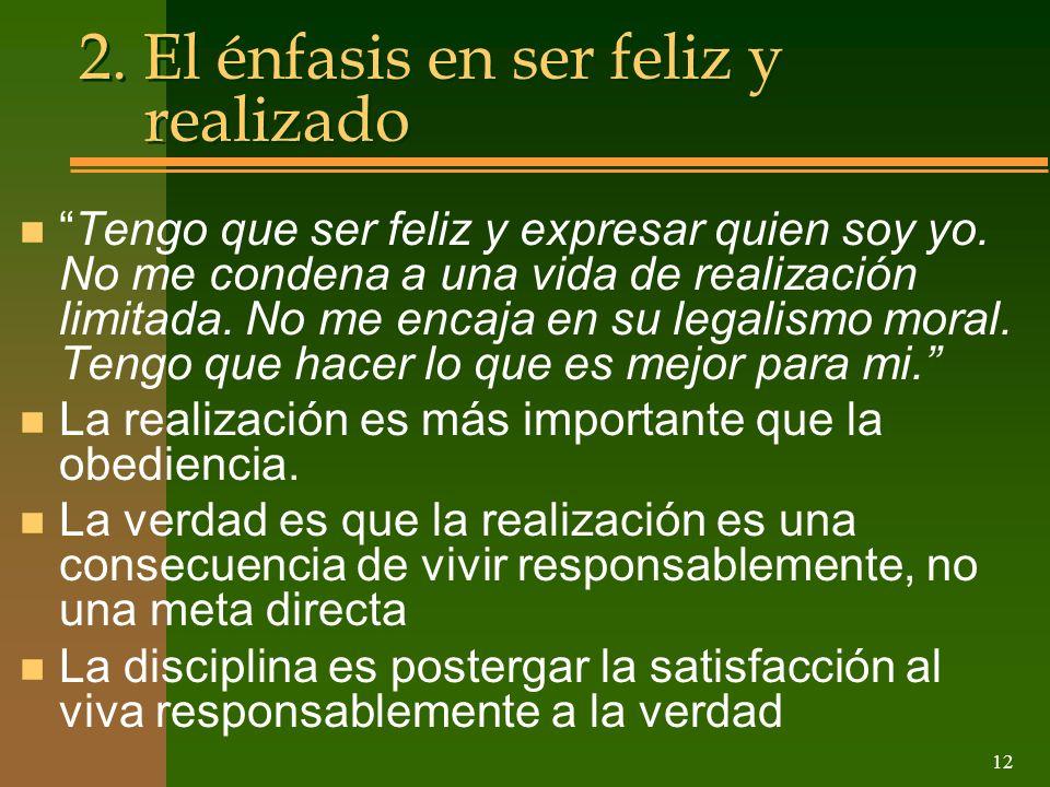2. El énfasis en ser feliz y realizado