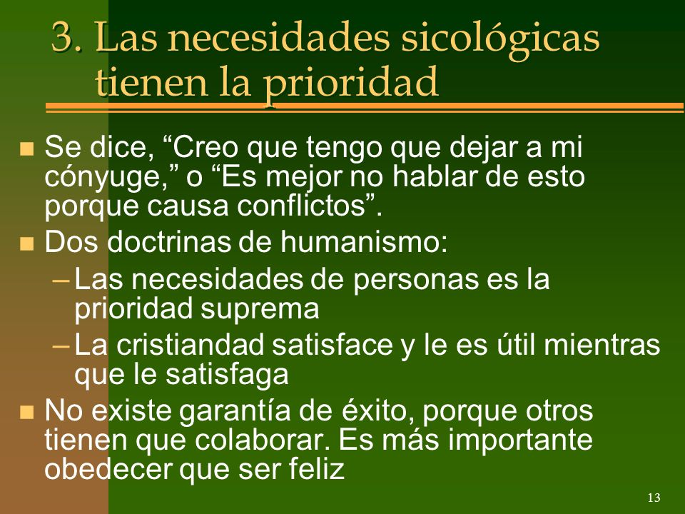 3. Las necesidades sicológicas tienen la prioridad