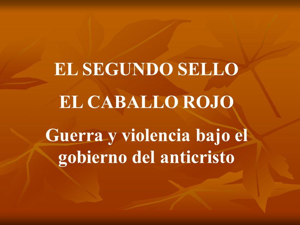 Guerra y violencia bajo el gobierno del anticristo