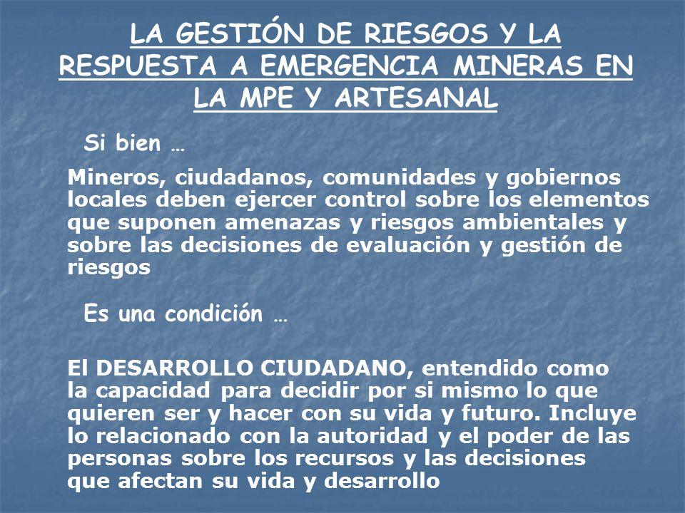 LA GESTIÓN DE RIESGOS Y LA RESPUESTA A EMERGENCIA MINERAS EN LA MPE Y ARTESANAL