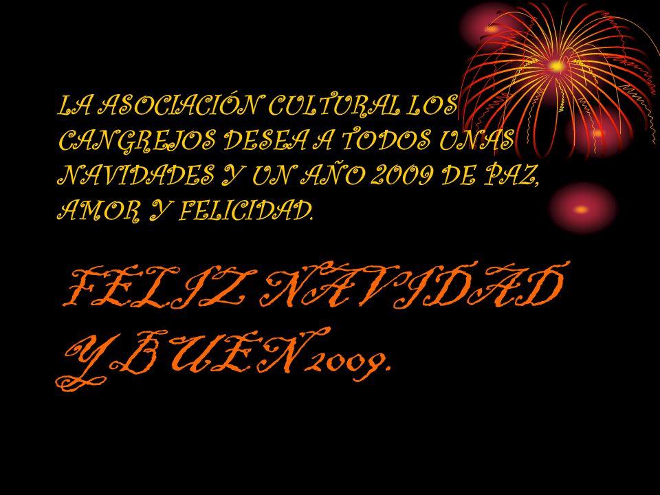 LA ASOCIACIÓN CULTURAL LOS CANGREJOS DESEA A TODOS UNAS NAVIDADES Y UN AÑO 2009 DE PAZ, AMOR Y FELICIDAD.