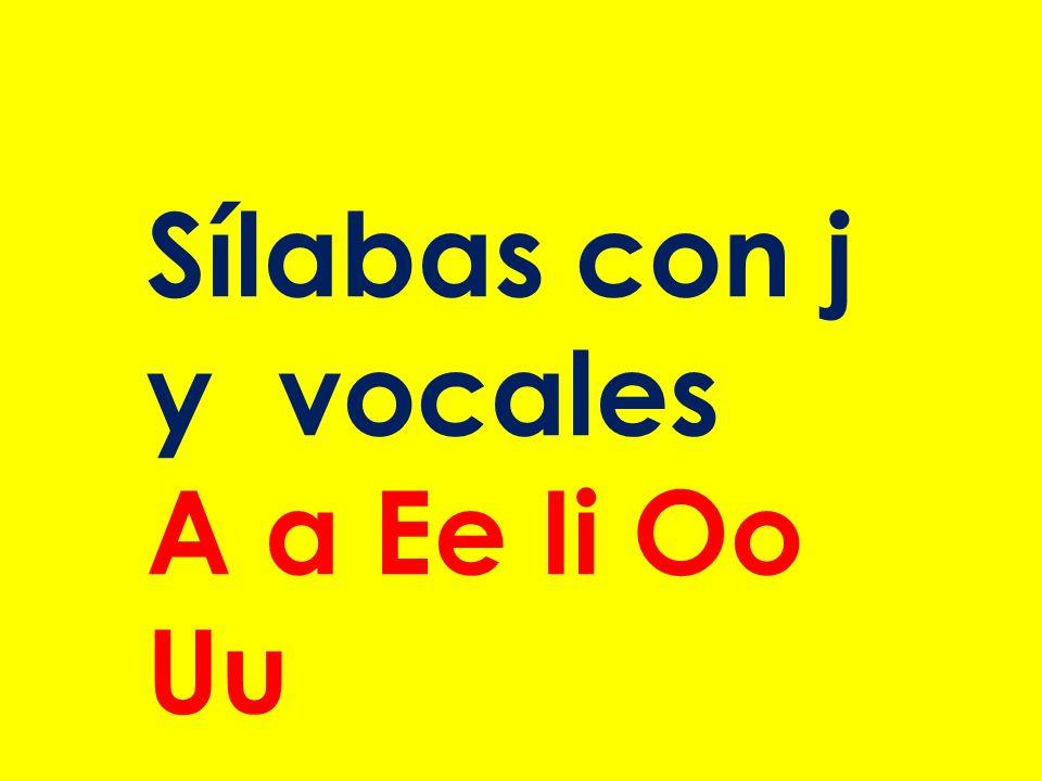 Sílabas con j y vocales A a Ee Ii Oo Uu