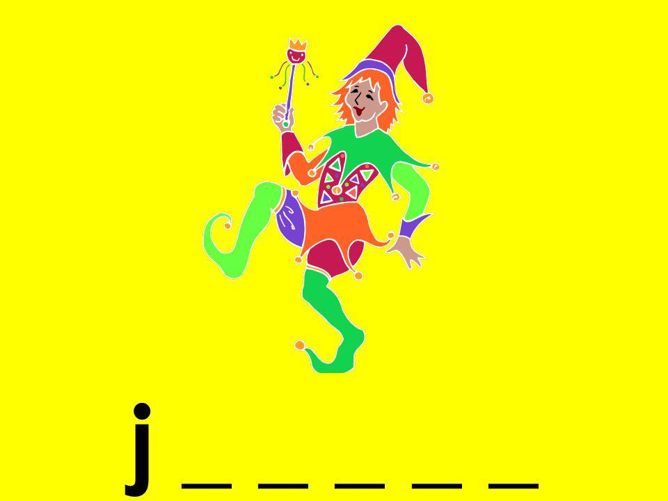 j _ _ _ _ _