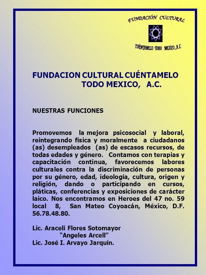 CUÉNTAMELO TODO MEXICO , A. C.