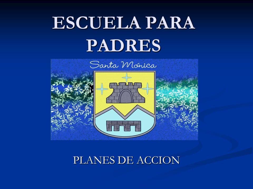 ESCUELA PARA PADRES PLANES DE ACCION