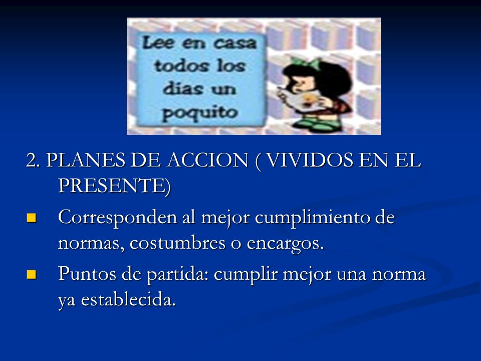 2. PLANES DE ACCION ( VIVIDOS EN EL PRESENTE)