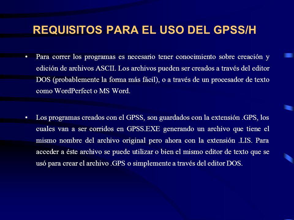 REQUISITOS PARA EL USO DEL GPSS/H