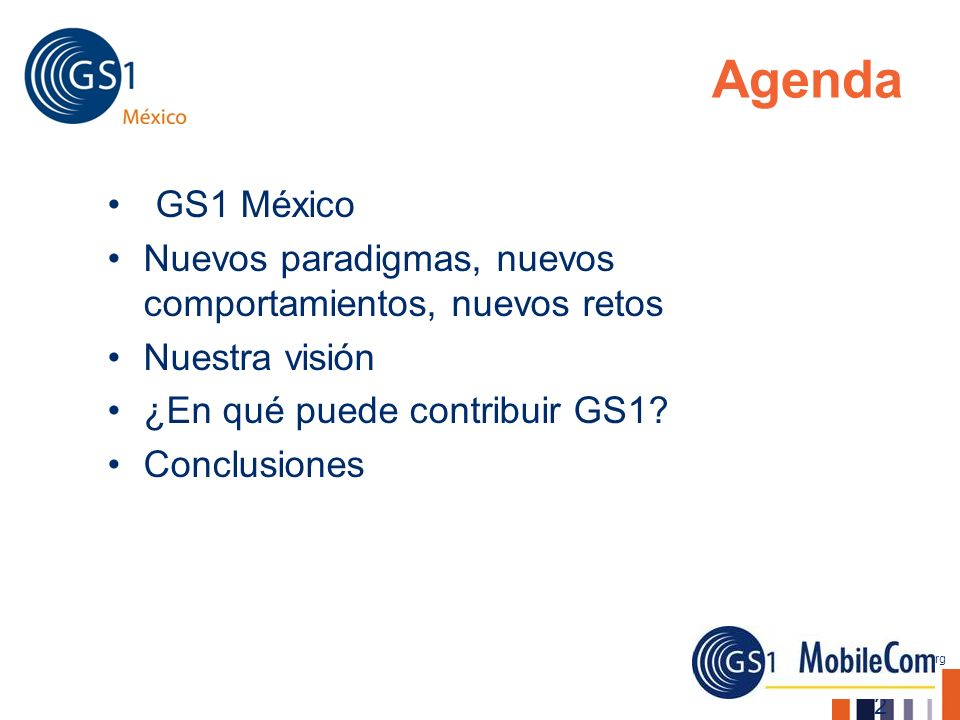 Agenda GS1 México. Nuevos paradigmas, nuevos comportamientos, nuevos retos. Nuestra visión. ¿En qué puede contribuir GS1
