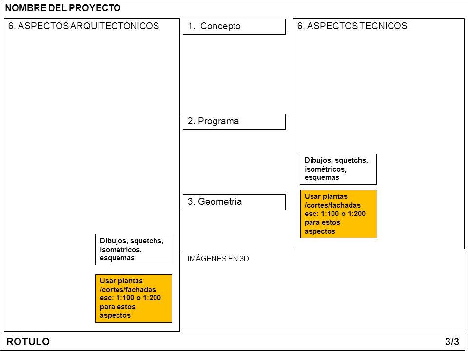 ROTULO 3/3 NOMBRE DEL PROYECTO 6. ASPECTOS ARQUITECTONICOS 1. Concepto