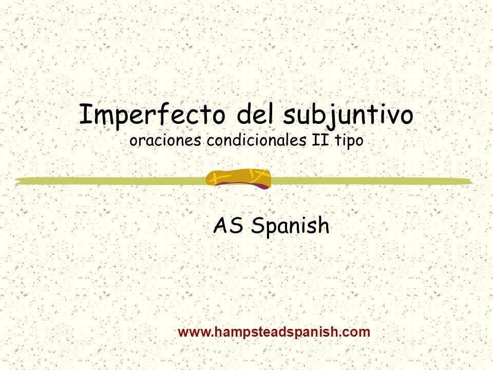 Imperfecto del subjuntivo oraciones condicionales II tipo