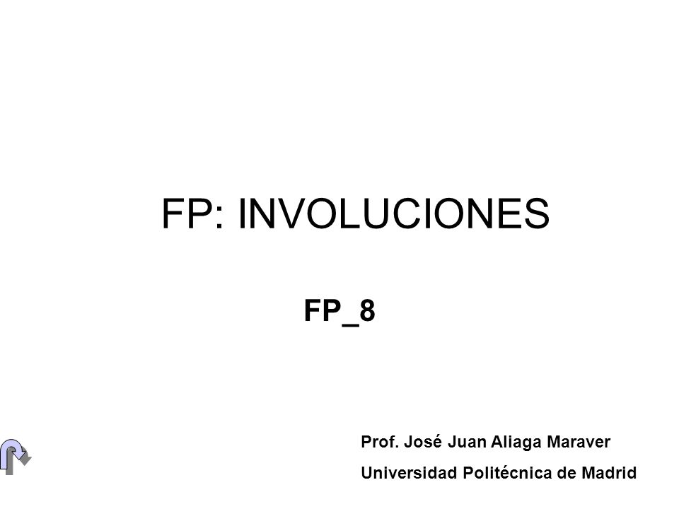 FP: INVOLUCIONES FP_8 Prof. José Juan Aliaga Maraver