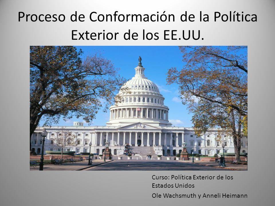 Proceso de conformaci n de la pol tica exterior de los ee for Estudios de politica exterior