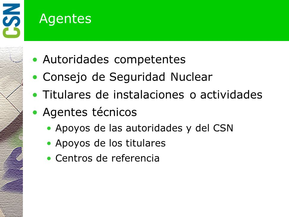 Agentes Autoridades competentes Consejo de Seguridad Nuclear
