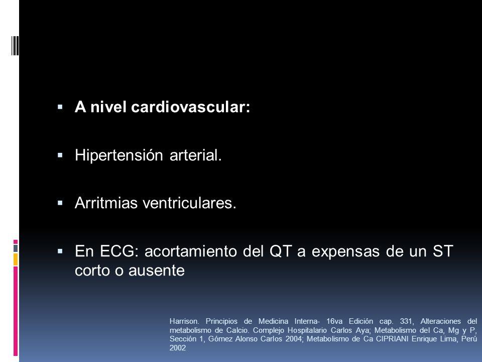 A nivel cardiovascular: Hipertensión arterial.