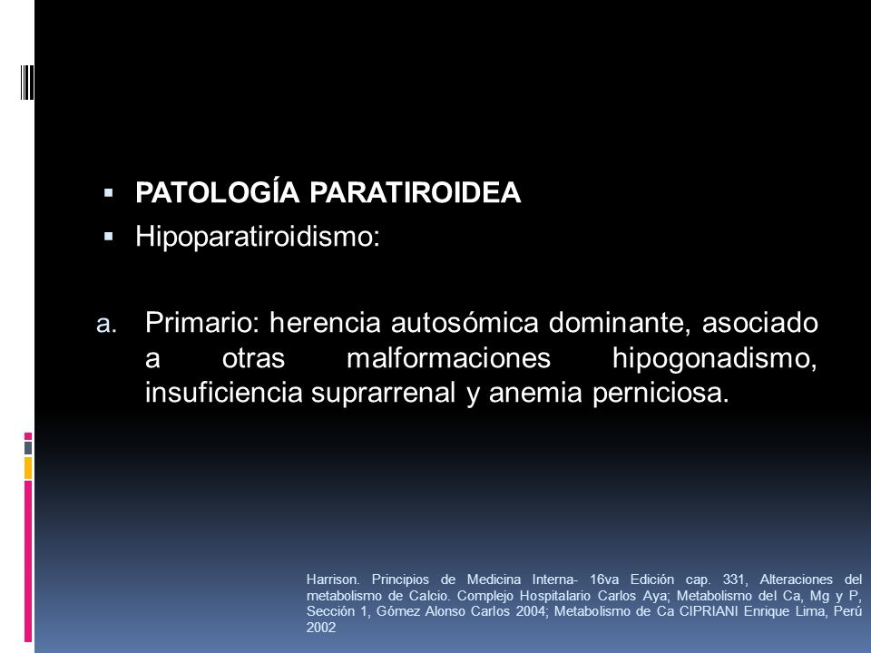 PATOLOGÍA PARATIROIDEA Hipoparatiroidismo: