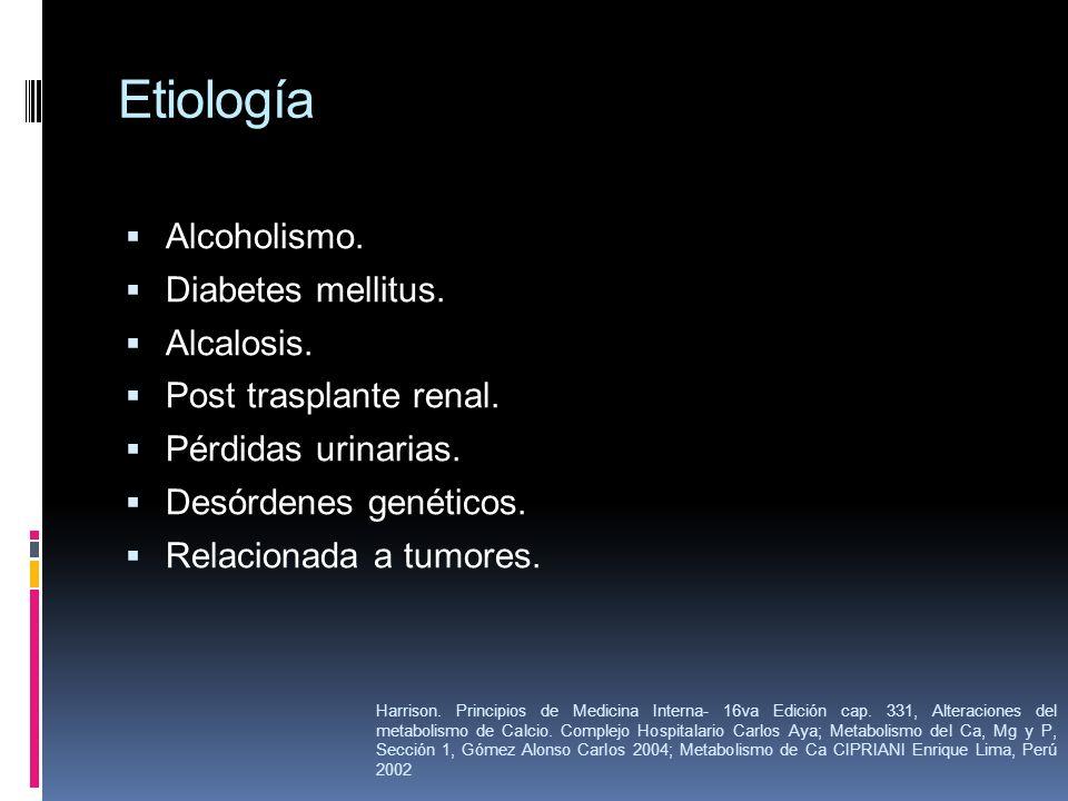 Etiología Alcoholismo. Diabetes mellitus. Alcalosis.