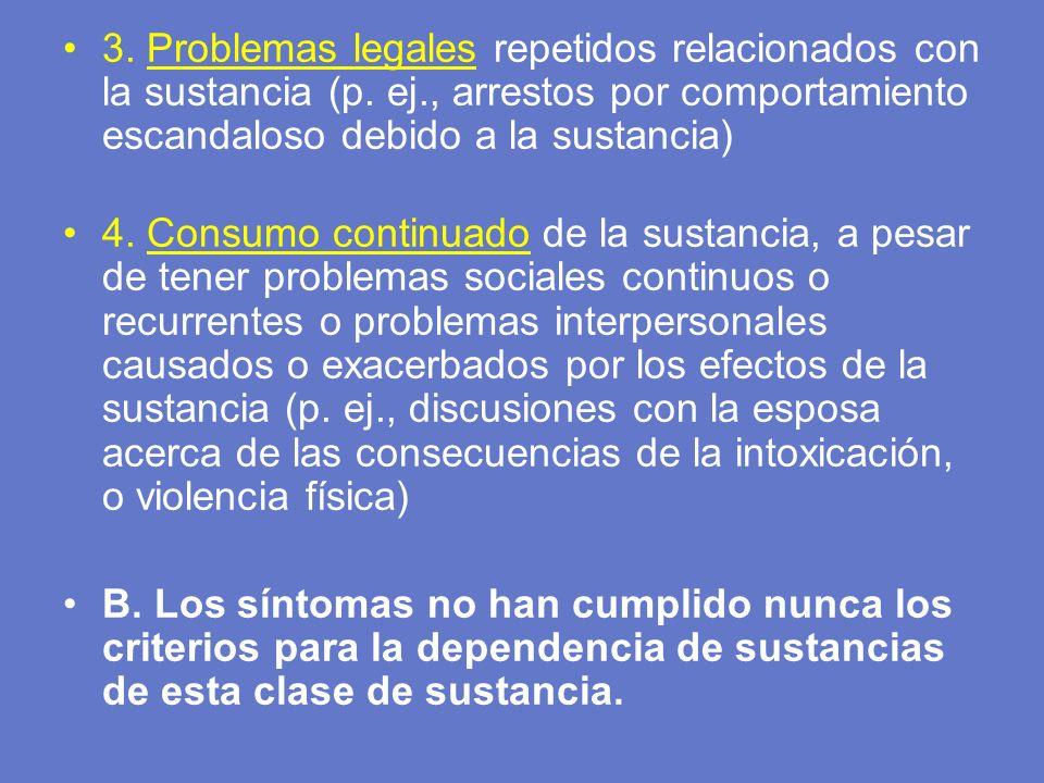 3. Problemas legales repetidos relacionados con la sustancia (p. ej