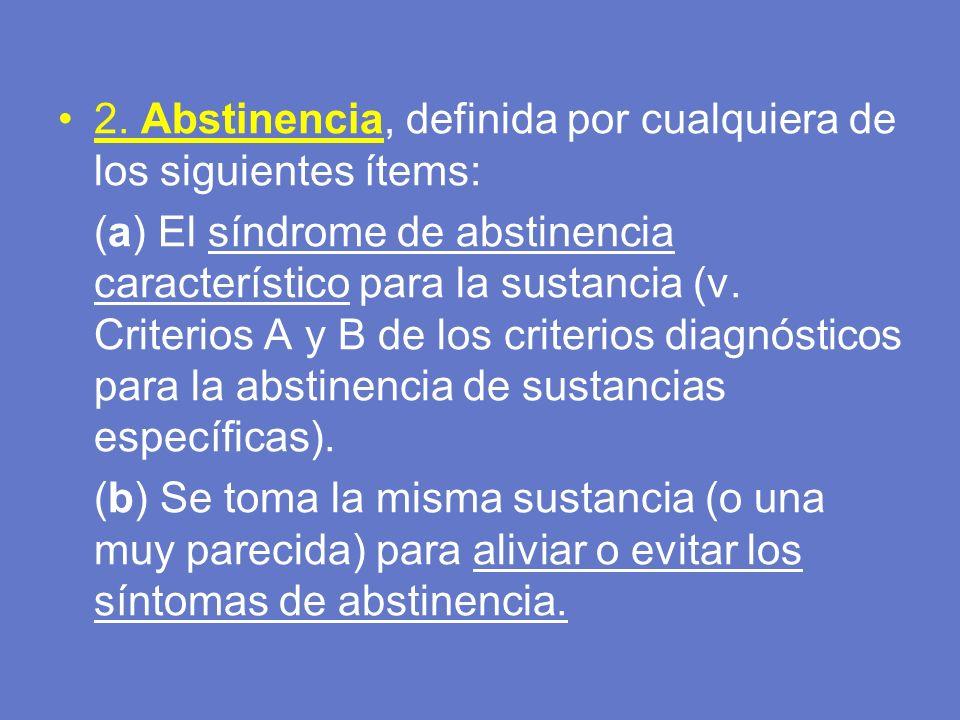 2. Abstinencia, definida por cualquiera de los siguientes ítems: