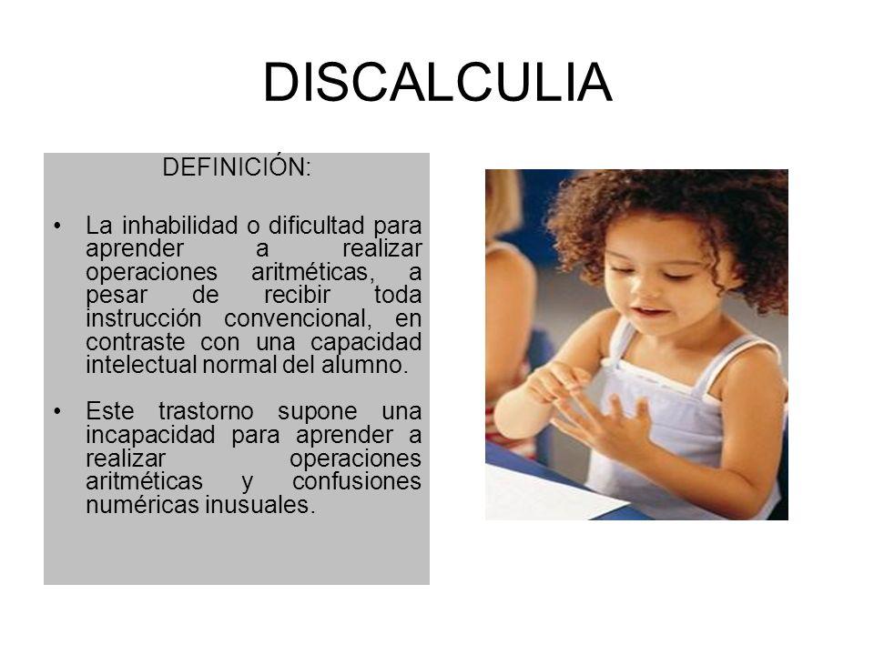 DISCALCULIA DEFINICIÓN: