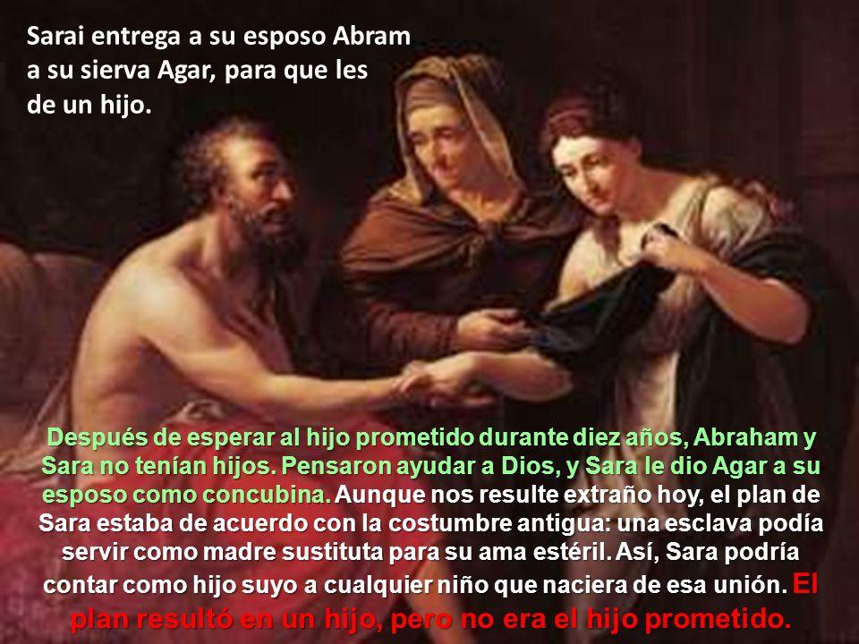 Sarai entrega a su esposo Abram a su sierva Agar, para que les