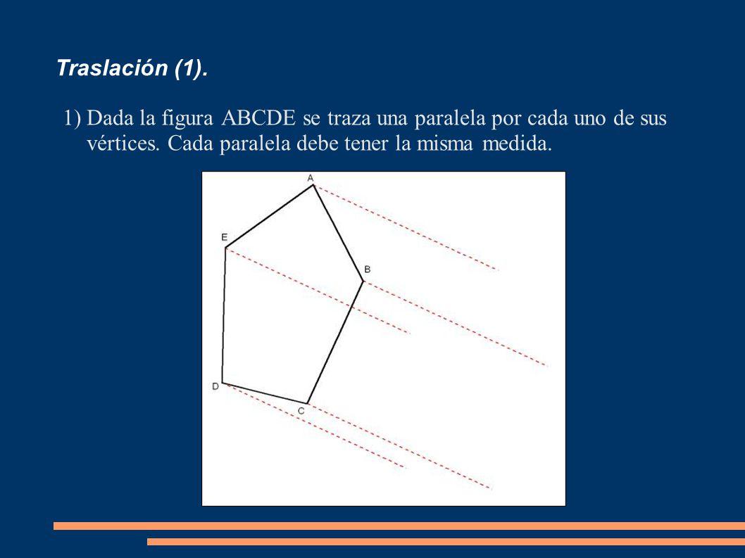 Traslación (1). Dada la figura ABCDE se traza una paralela por cada uno de sus vértices.