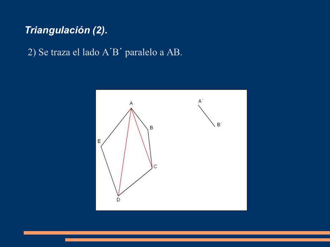 Triangulación (2). Se traza el lado A´B´ paralelo a AB.