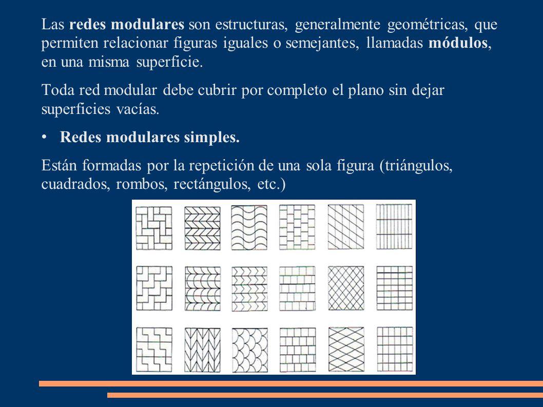 Las redes modulares son estructuras, generalmente geométricas, que permiten relacionar figuras iguales o semejantes, llamadas módulos, en una misma superficie.