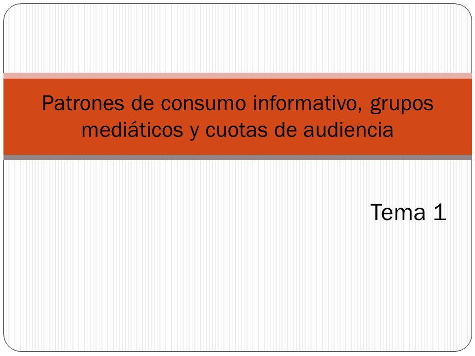 Patrones de consumo informativo, grupos mediáticos y cuotas de audiencia