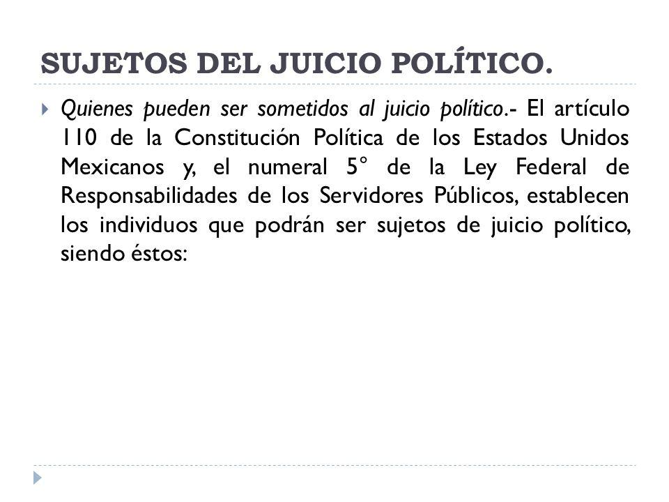 SUJETOS DEL JUICIO POLÍTICO.