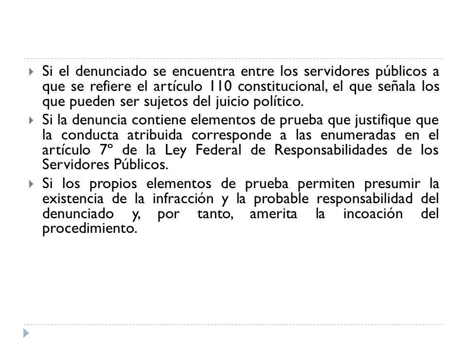 Si el denunciado se encuentra entre los servidores públicos a que se refiere el artículo 110 constitucional, el que señala los que pueden ser sujetos del juicio político.
