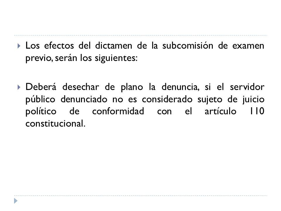 Los efectos del dictamen de la subcomisión de examen previo, serán los siguientes: