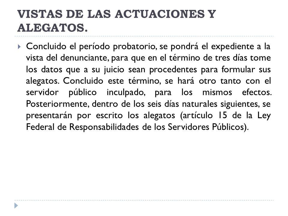 VISTAS DE LAS ACTUACIONES Y ALEGATOS.