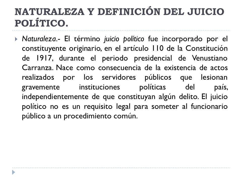 NATURALEZA Y DEFINICIÓN DEL JUICIO POLÍTICO.