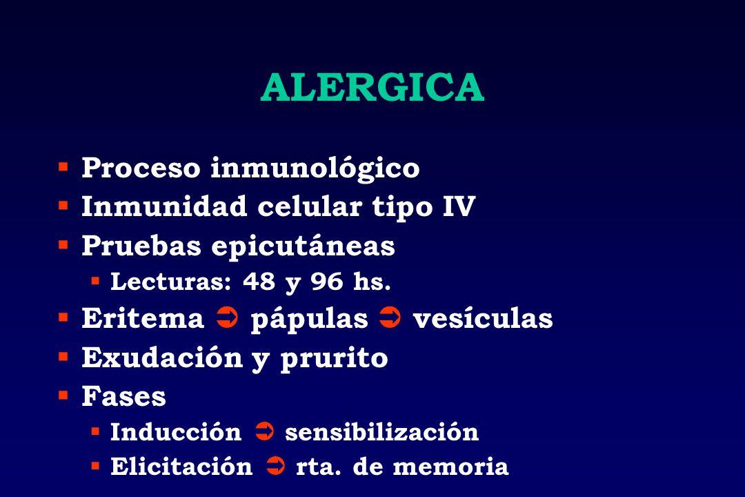 ALERGICA Proceso inmunológico Inmunidad celular tipo IV
