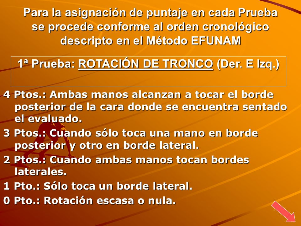 1ª Prueba: ROTACIÓN DE TRONCO (Der. E Izq.)