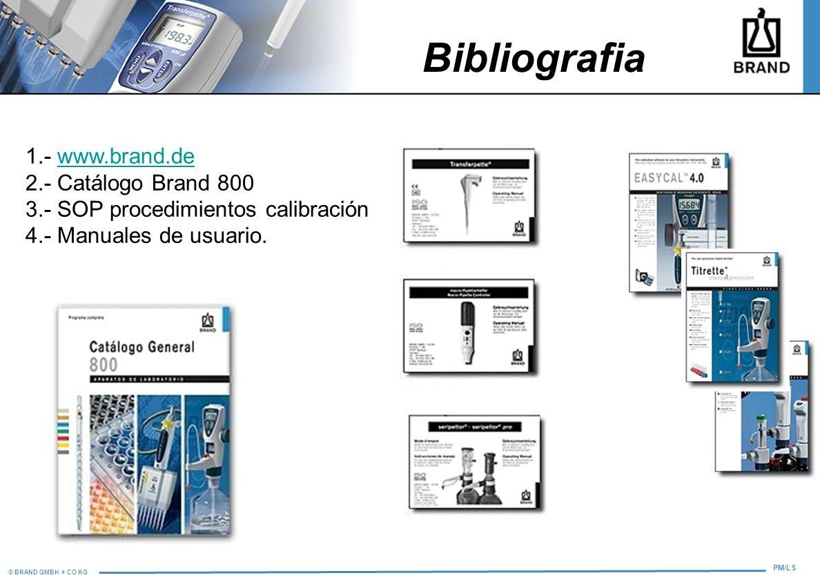 Bibliografia 1.- www.brand.de 2.- Catálogo Brand 800