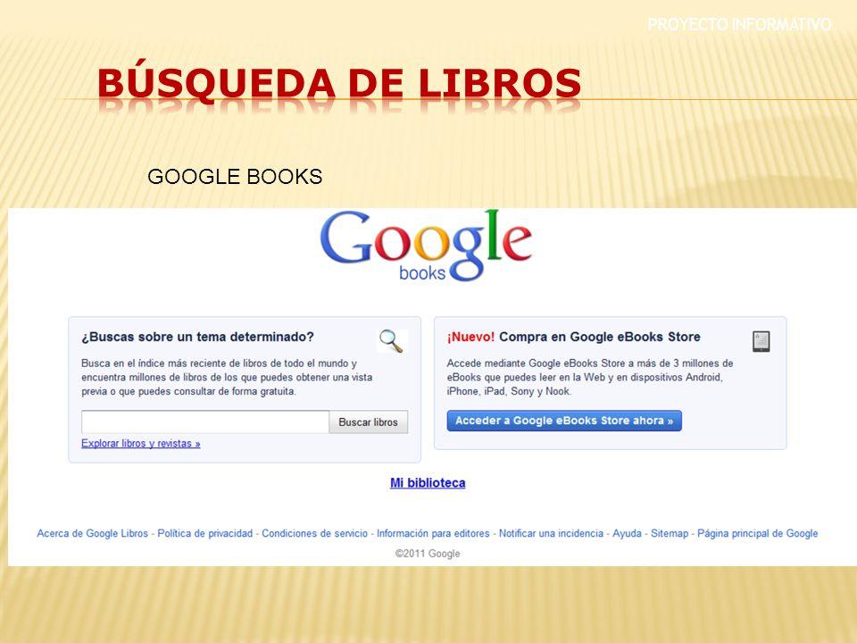 PROYECTO INFORMATIVO BÚSQUEDA DE LIBROS GOOGLE BOOKS