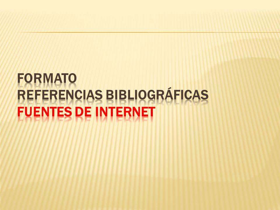 FORMATO REFERENCIAS BIBLIOGRÁFICAS FUENTES DE INTERNET