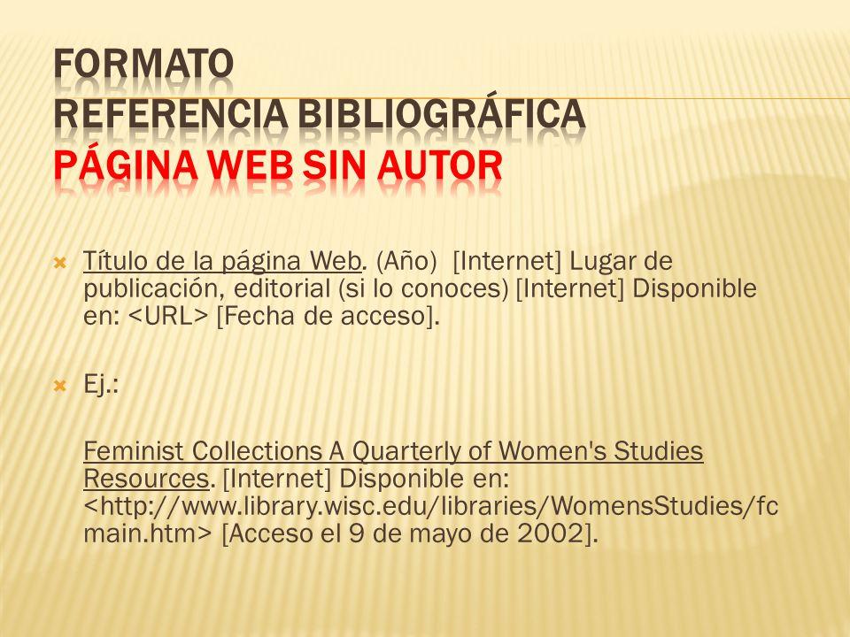 FORMATO REFERENCIA BIBLIOGRÁFICA PÁGINA WEB SIN AUTOR