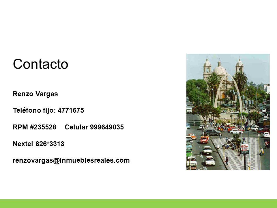 Contacto Renzo Vargas Teléfono fijo: 4771675