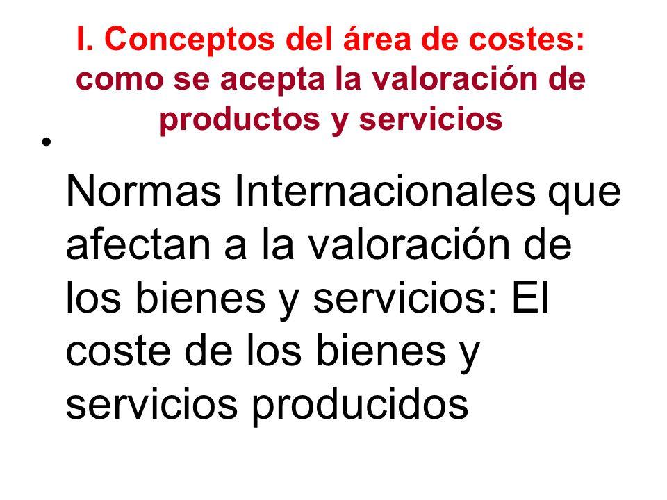 I. Conceptos del área de costes: como se acepta la valoración de productos y servicios
