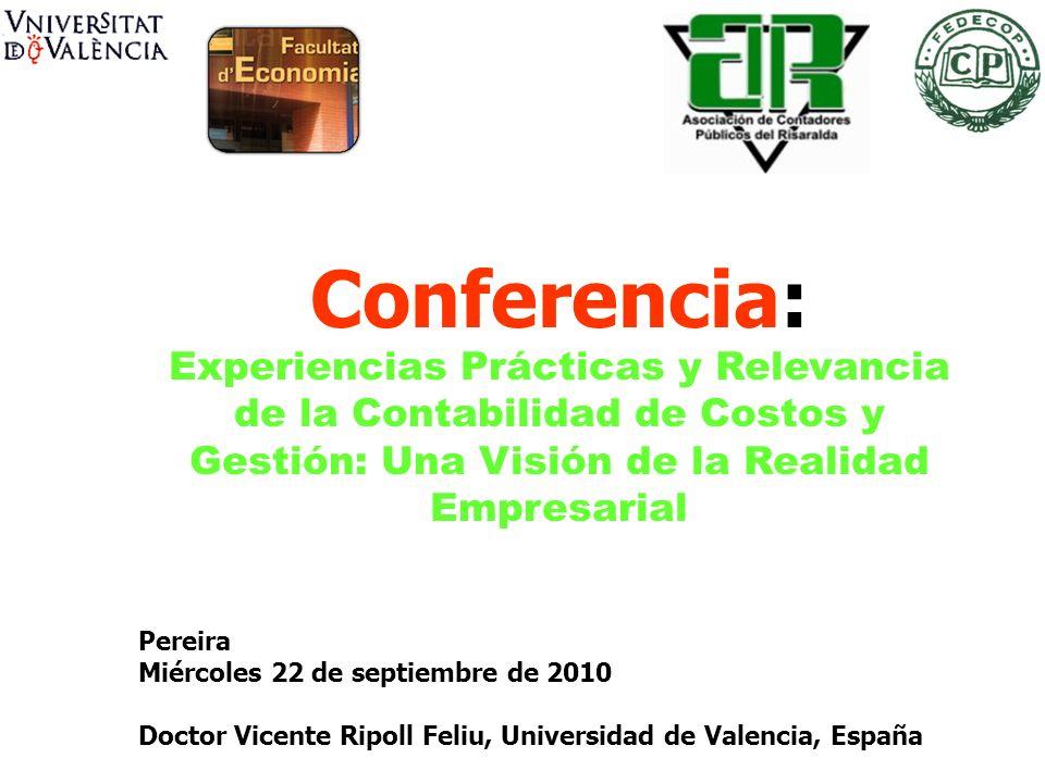 Conferencia: Experiencias Prácticas y Relevancia de la Contabilidad de Costos y Gestión: Una Visión de la Realidad Empresarial.