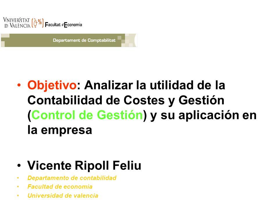 Objetivo: Analizar la utilidad de la Contabilidad de Costes y Gestión (Control de Gestión) y su aplicación en la empresa