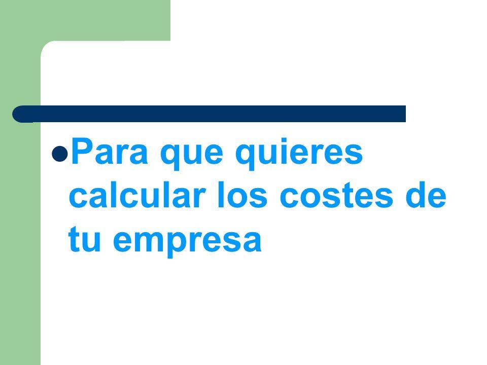 Para que quieres calcular los costes de tu empresa